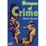 Octopus of Crime by Brant House