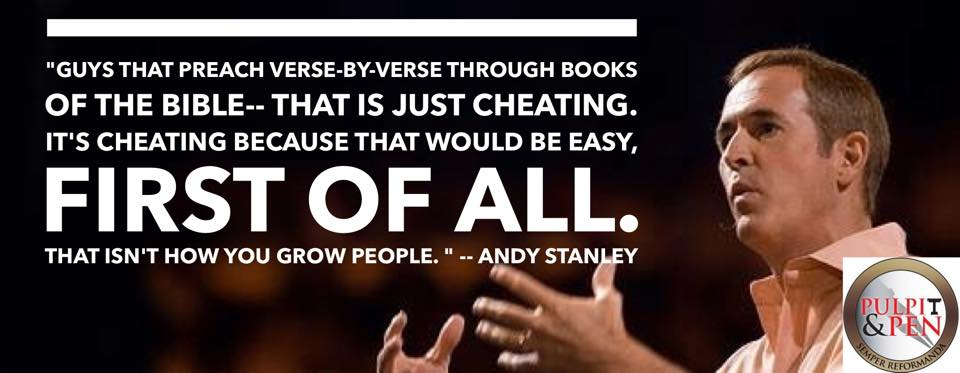 Andy Stanley Trashes Expository Preaching