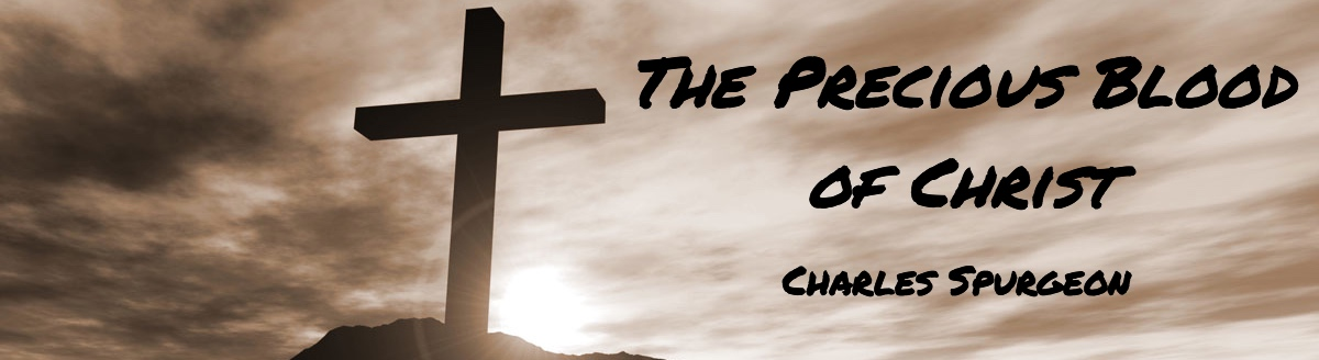 The Precious Blood Of Christ By Charles Spurgeon