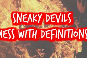 Podcast: Sneaky Devils Mess with Definitions