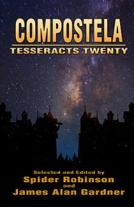 Tesseracts Twenty: Compostela ed. Spider Robinson & James Alan Gardner