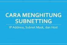 Cara Menghitung Subnet Mask, IP Address dan Host