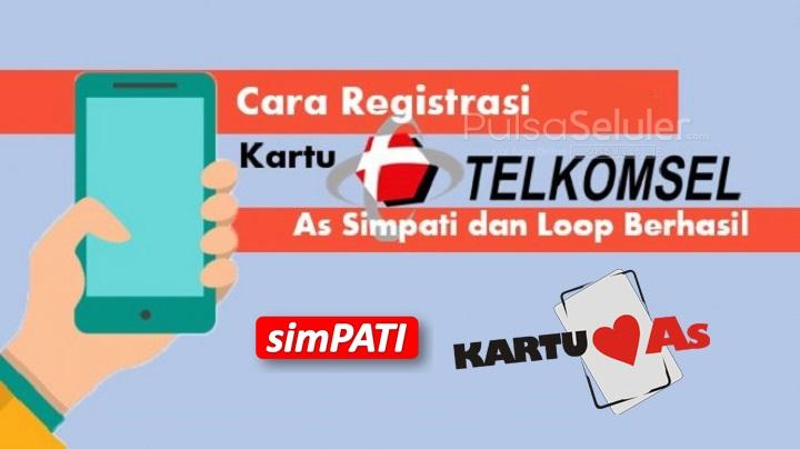 Begini Cara Registrasi Kartu Telkomsel Untuk Pelanggan Baru 2020