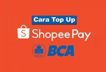 Photo of Cara Top Up Saldo ShopeePay Lewat Bank BCA