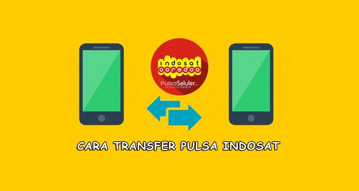 Cara Transfer Pulsa Indosat IM3 dan Mentari Terbaru 2019