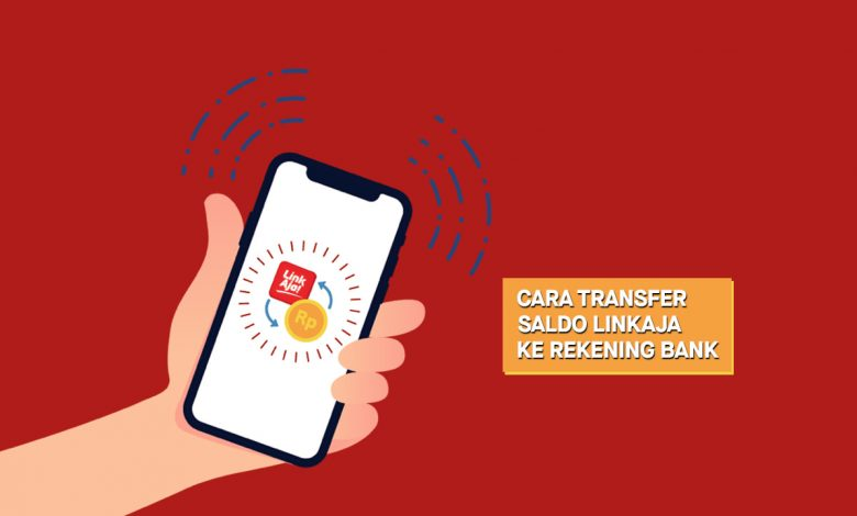 Photo of Cara Transfer Saldo LinkAja ke Rekening Bank