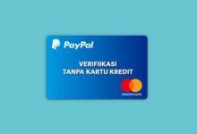 Photo of Cara Verifikasi PayPal Tanpa Kartu Kredit VCC
