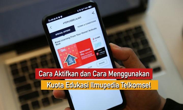 Photo of Cara Aktifkan dan Cara Menggunakan Kuota Edukasi Ilmupedia Telkomsel