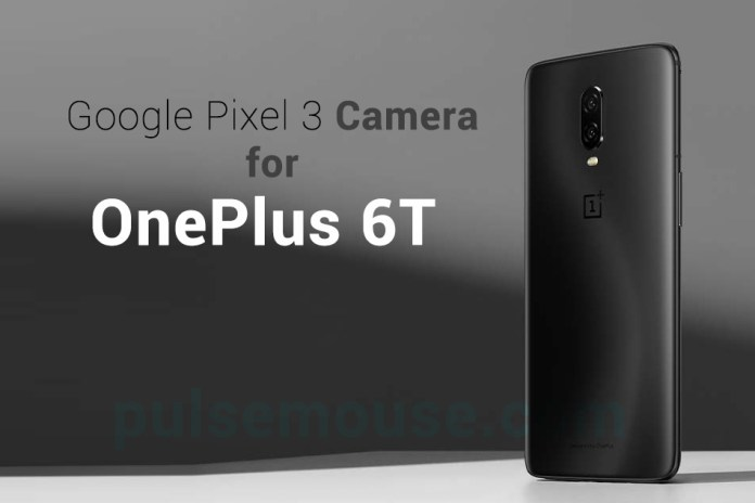 Pixel 3 camera for OnePlus 6T