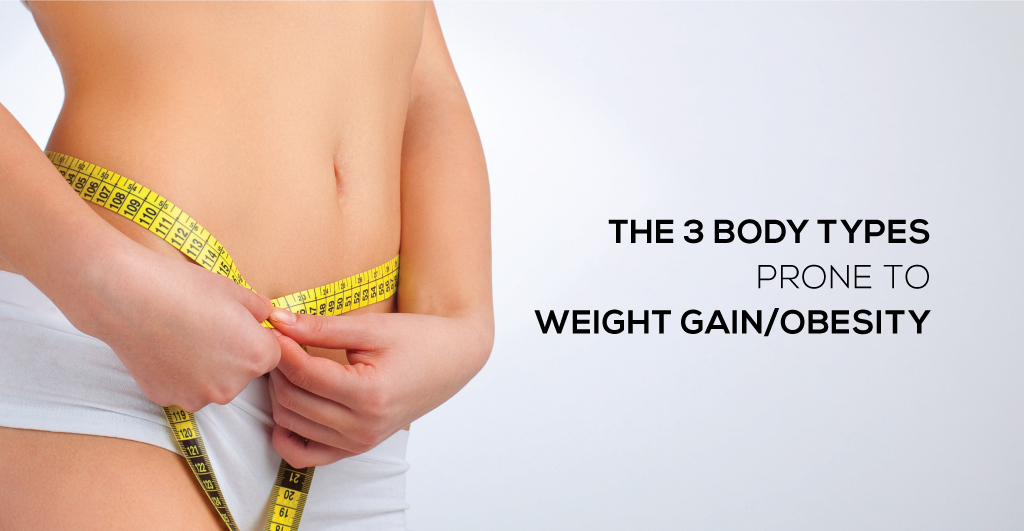 3 Body types Prone to Weight Gain Obesity