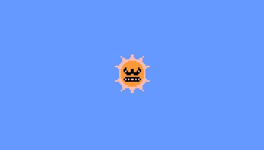 The sun hates you.