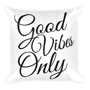 Good Vibes Only Square Pillow