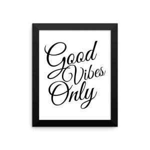 Good Vibes Only Framed poster