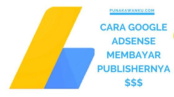 Cara Google Adsense Membayar Publishernya