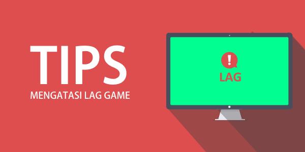 cara mengatasi game pc lag