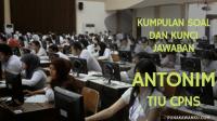 Soal Soal dan Pembahasan ANTONIM/Lawan Kata Tes TIU CPNS