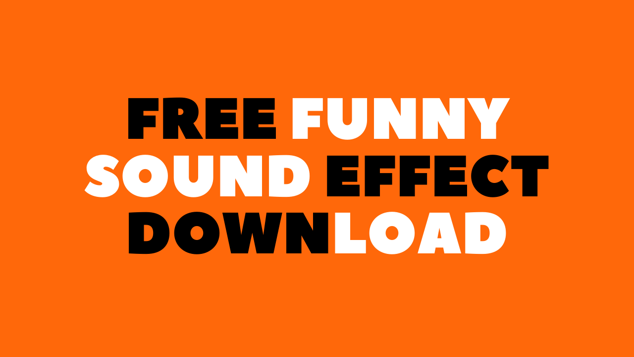 Free Funny Sound Effect Download