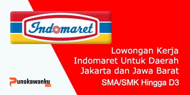 Lowongan Kerja Indomaret Untuk Daerah Jakarta dan Jawa Barat
