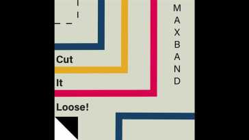 Maxband – Cut It Loose