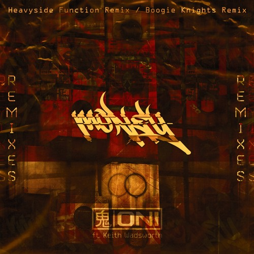 Oni – Money feat. Keith Wadsworth (Heavyside Function Remix)