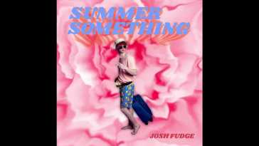 Josh Fudge – Summer Something