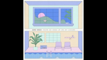 Juno Disco – You're So Hung Up On My Colours