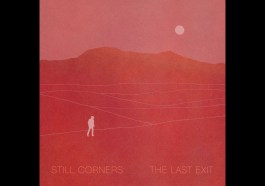 Still Corners – A Kiss Before Dying