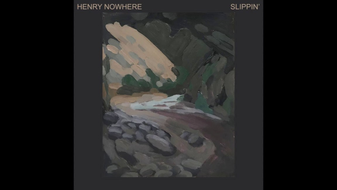 Henry Nowhere – Slippin'