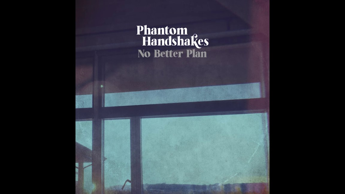 Phantom Handshakes – No Better Plan