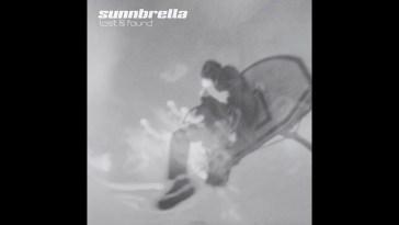 Sunnbrella – Lost & Found