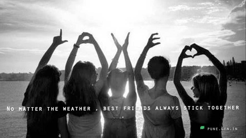Best Friend Quotes : No matter the weather...