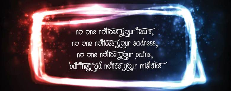 Get Inspired : No one notices your tears...