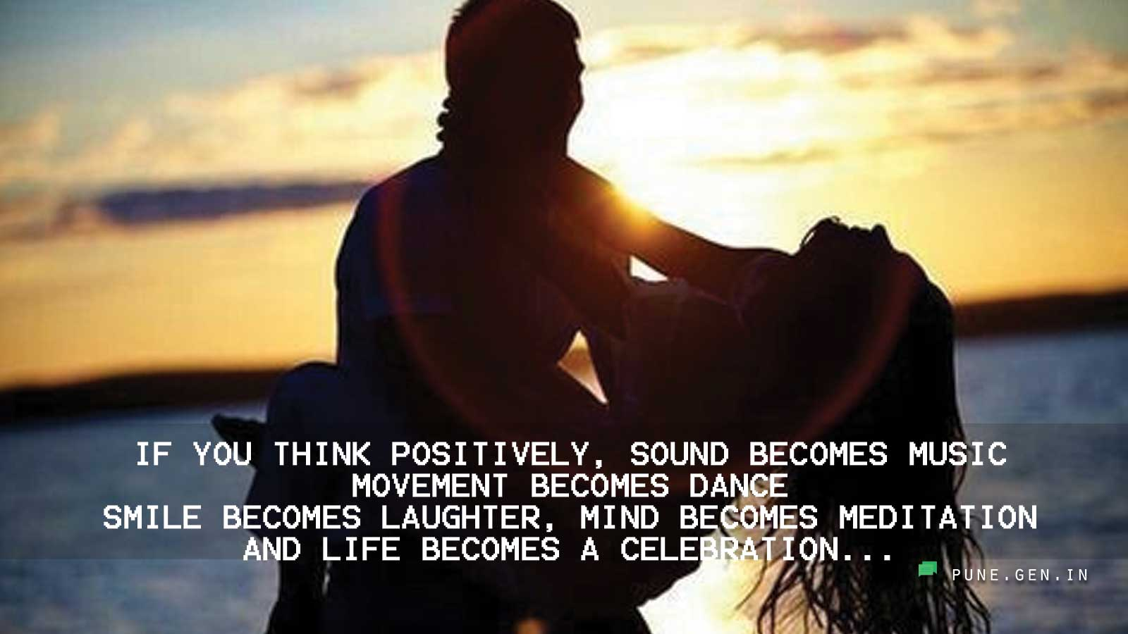 Positive Thinking : If you think positively…