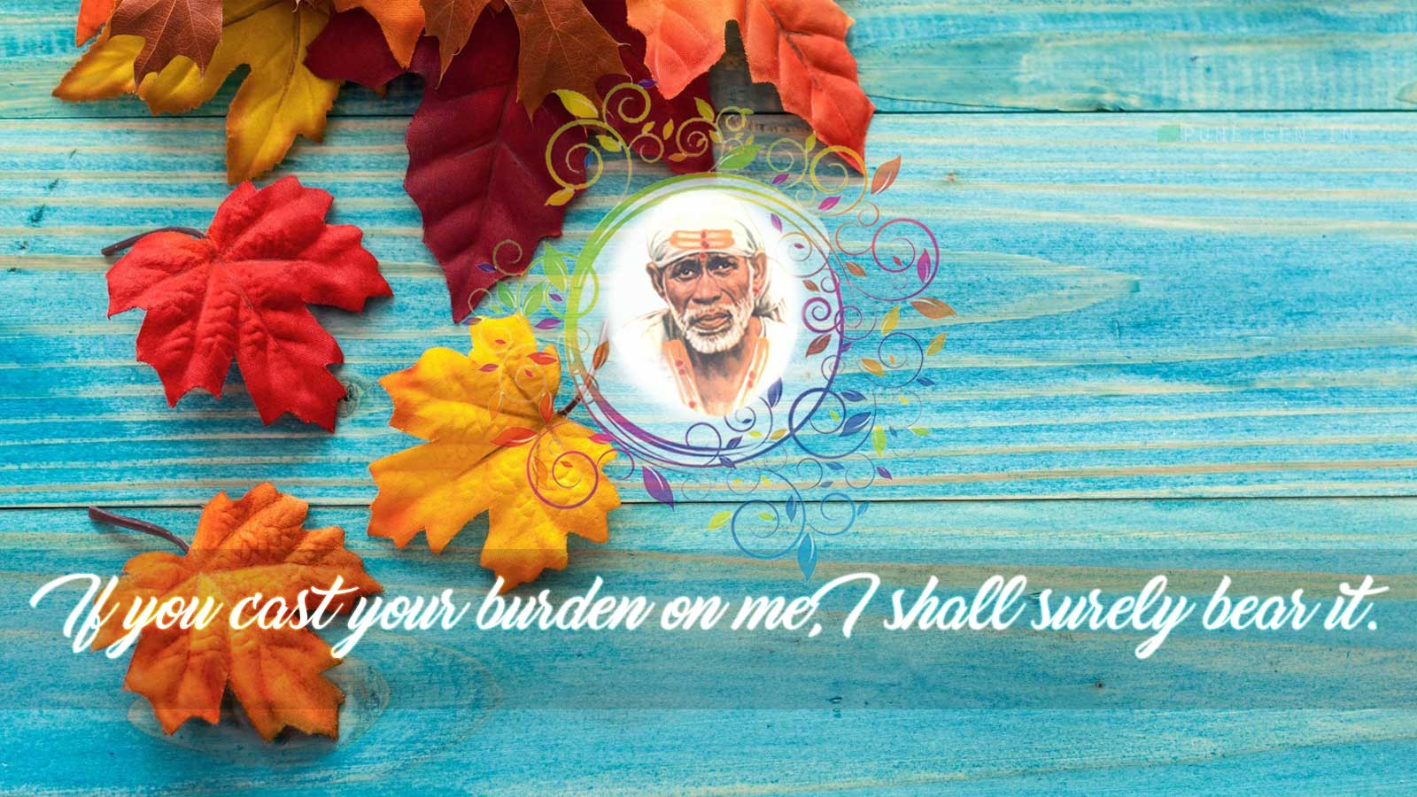 Sai Baba Teaching's : If you cast your burden…