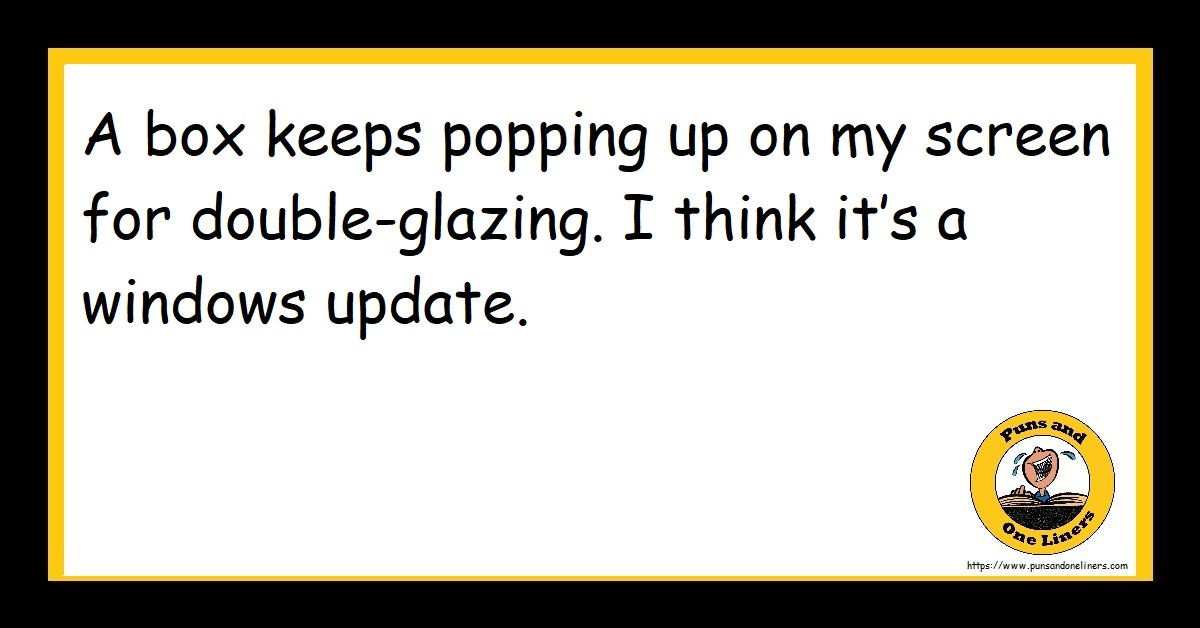 A box keeps popping up on my screen for double-glazing. I think it's a windows update.