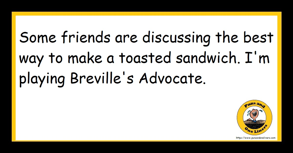 Some friends are discussing the best way to make a toasted sandwich. I'm playing Breville's Advocate.