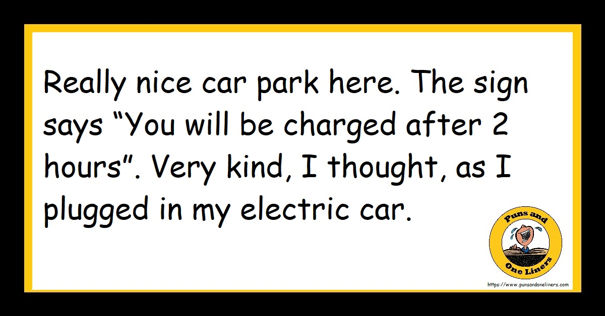 """Really nice car park here. The sign says """"You will be charged after 2 hours"""". Very kind, I thought, as I plugged in my electric car."""