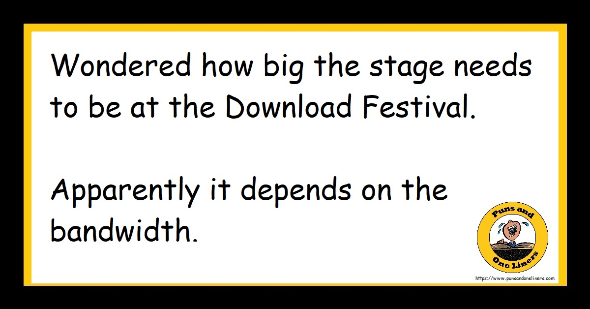 Wondered how big the stage needs to be at the Download Festival. Apparently it depends on the bandwidth.