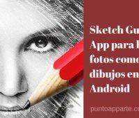 Sketch Guru: App para hacer fotos como dibujos en Android