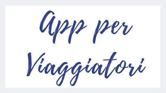 scritta semplice le migliori app per viaggiatori