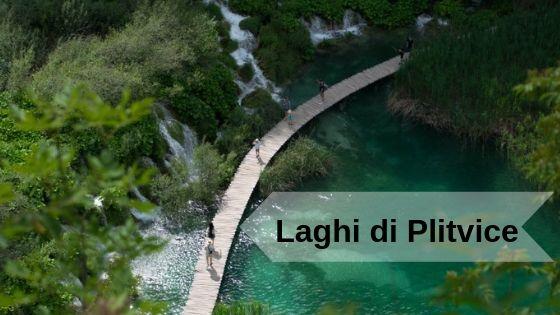 Una volta nella vita: i meravigliosi laghi di Plitvice in Croazia