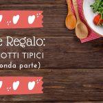 Specialità culinarie territoriali - seconda parte
