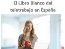 """Part de la portada de l'informe """"El libro blanco del teletrabajo en España"""""""