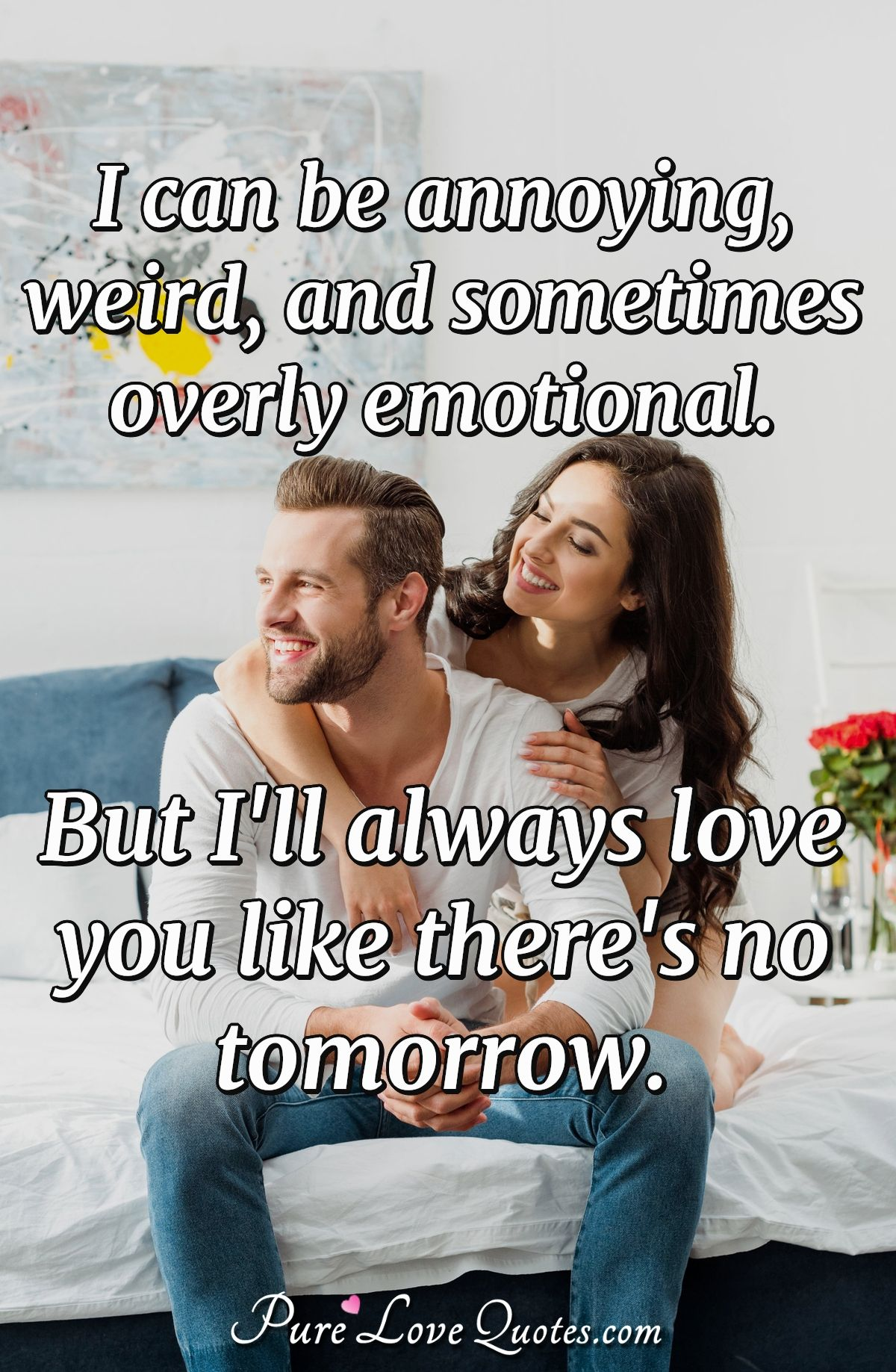 Annoyed Quotes : annoyed, quotes, Annoying,, Weird,, Sometimes, Overly, Emotional., Always, PureLoveQuotes