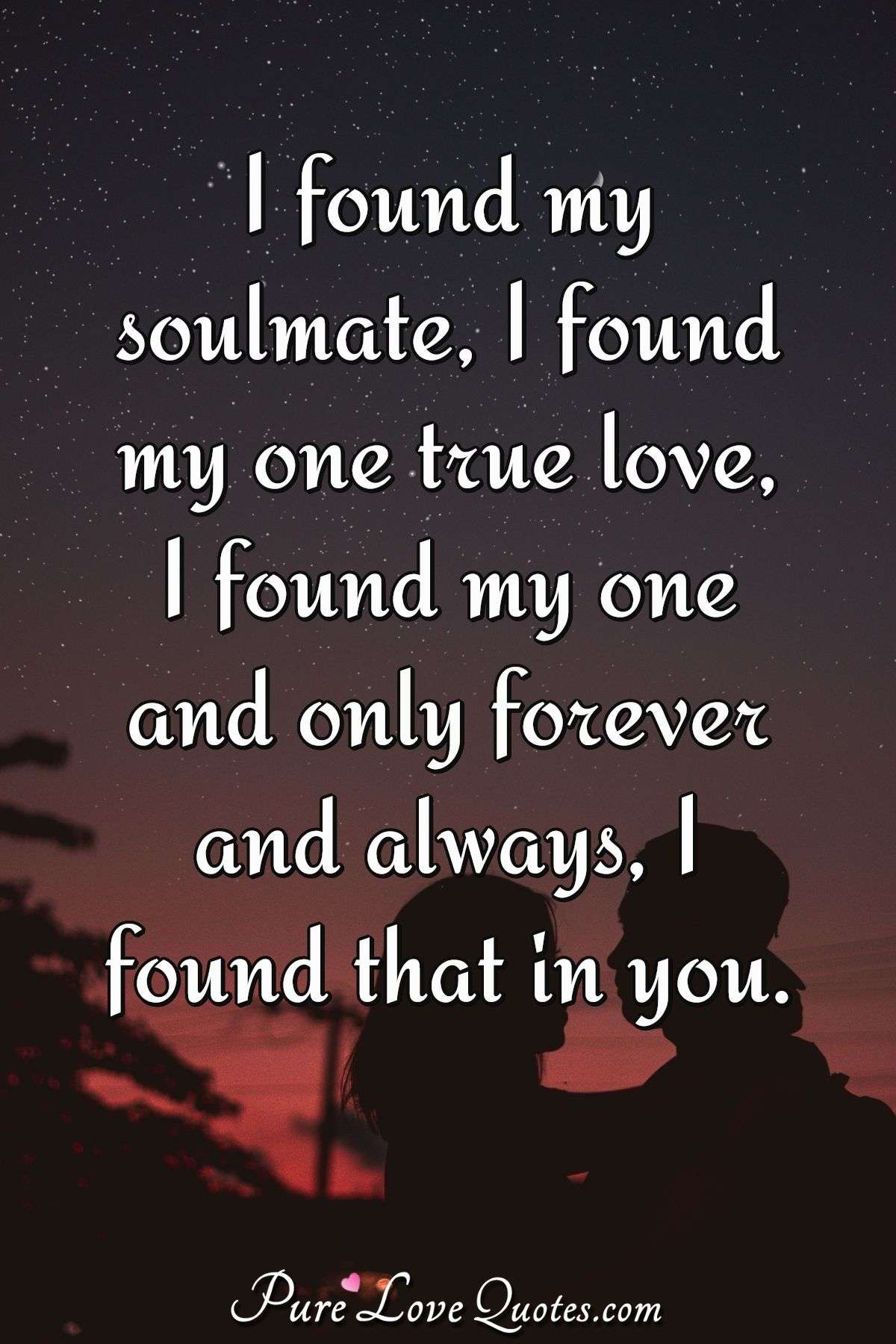Forever True Love Quotes : forever, quotes, Found, Soulmate,, Love,, Forever, PureLoveQuotes