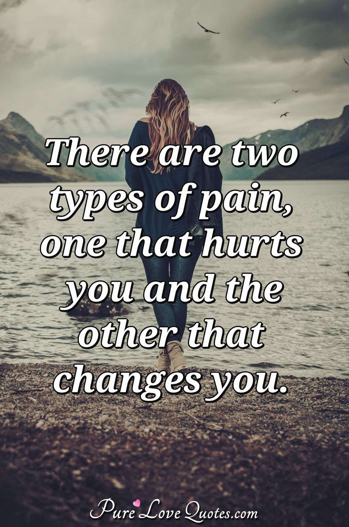 Quote About Painful Love : quote, about, painful, There, Types, Pain,, Hurts, Other, Changes, PureLoveQuotes