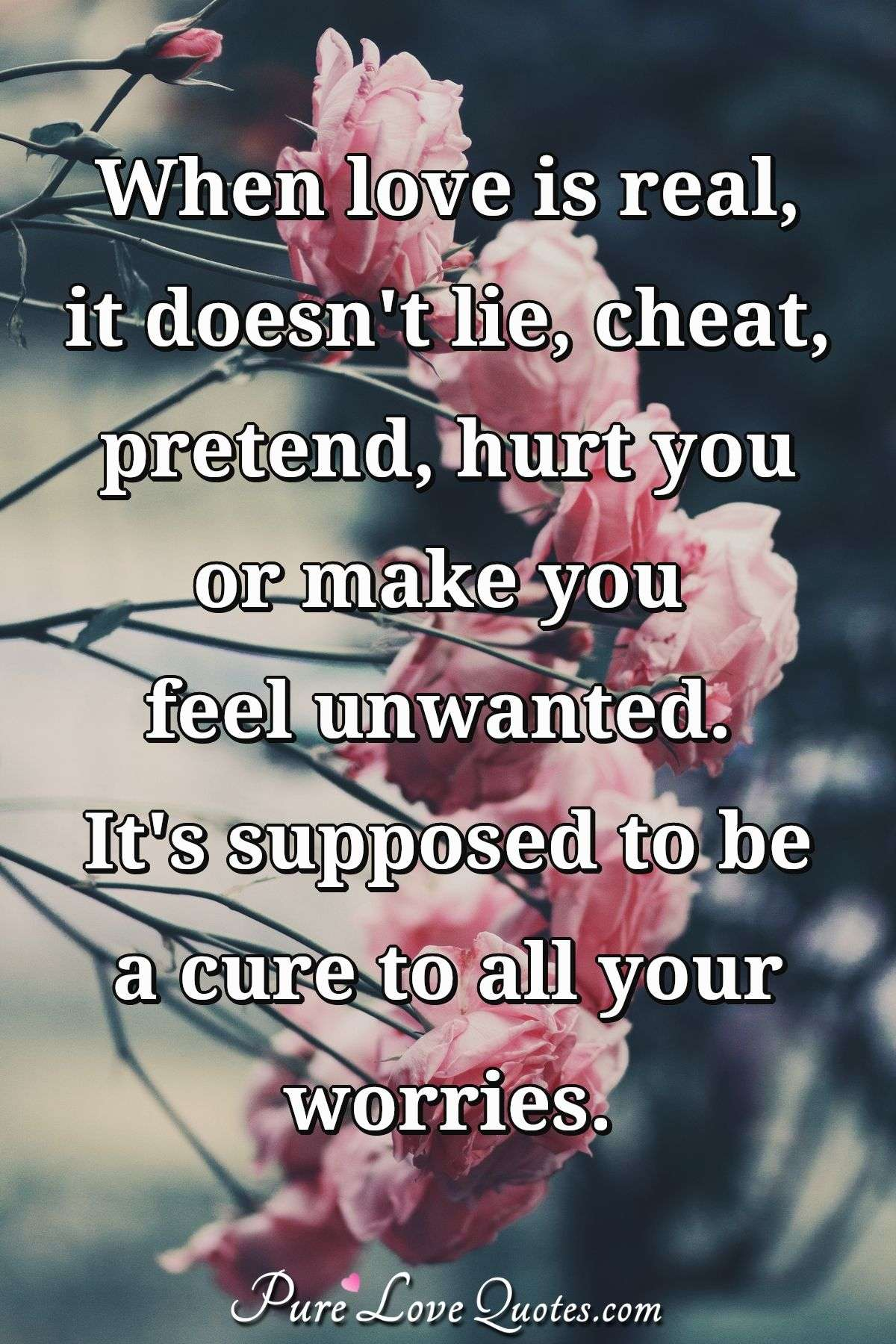 Love Doesnt Hurt Quote : doesnt, quote, Real,, Doesn't, Cheat,, Pretend,, Feel..., PureLoveQuotes