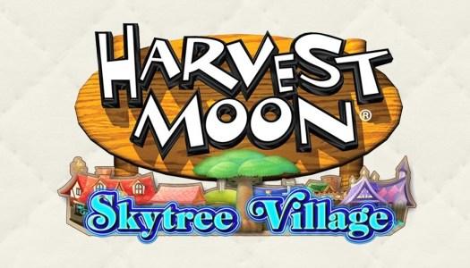 E3 2016: First Harvest Moon: Skytree Village Trailer