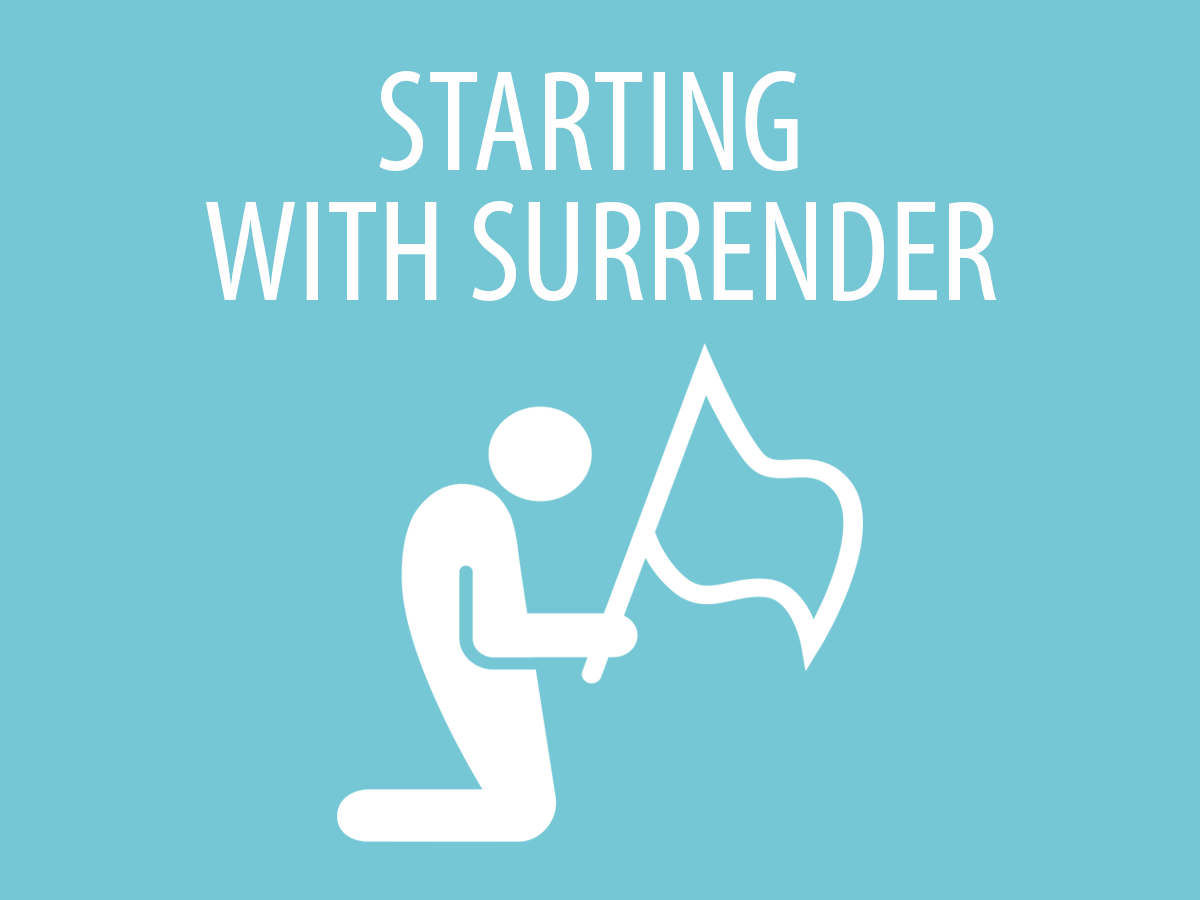 Starting With Surrender