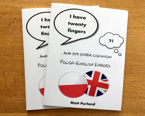 I Have Twenty Fingers: ...and 159 other common Polish-English Errors, by Matt Purland - promo picture